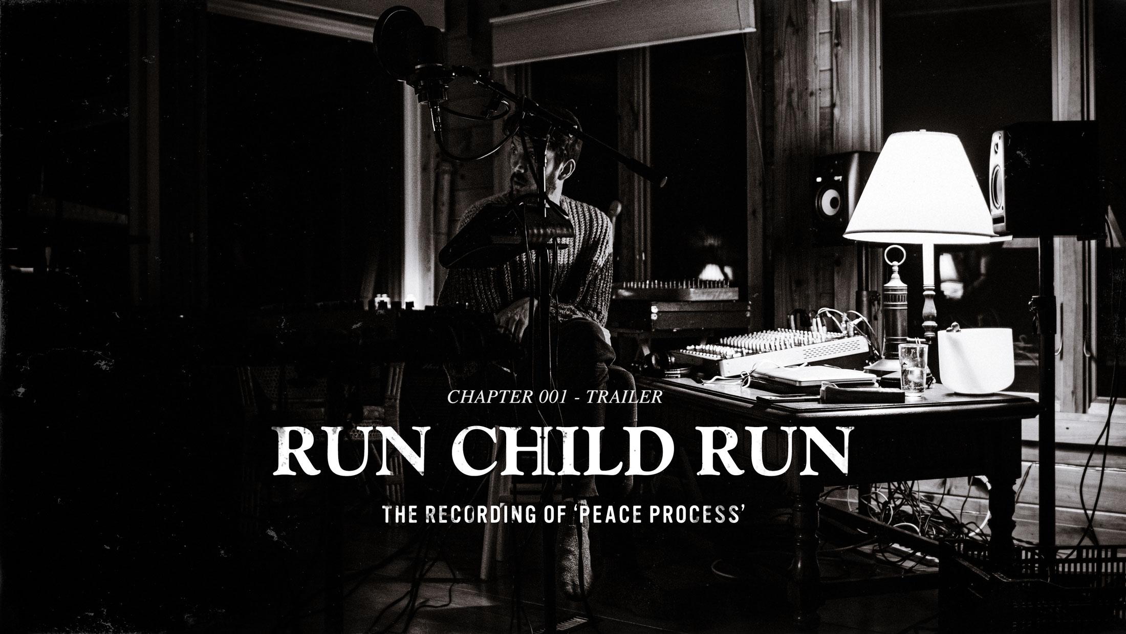 Run Child Run - The Recording of Peace Process